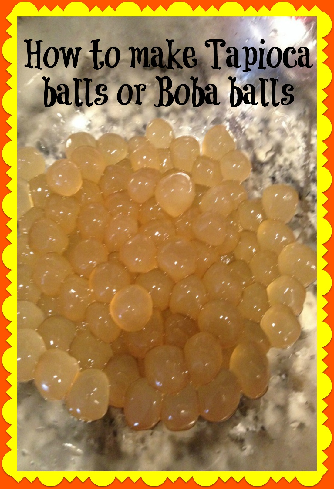 How to make Tapioca Balls
