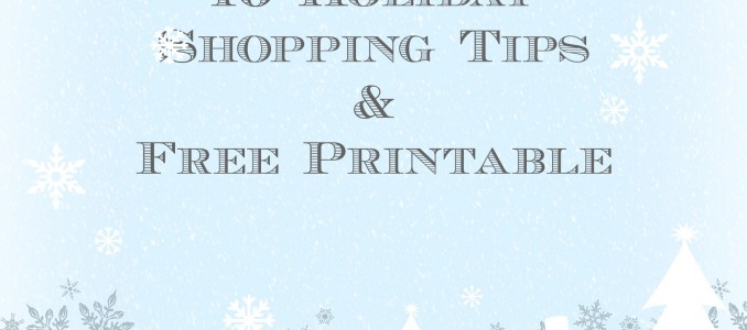 10 Holiday Shopping Tips & Printable