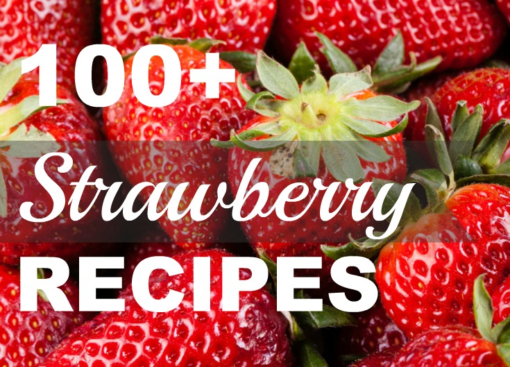100+ Fresh Strawberry Recipes