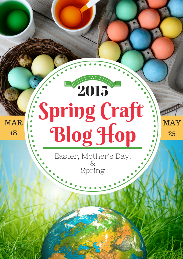 Come link up your crafts at the Spring Craft Blog Hop - running from March 18 to May 25, get crafting and decorating ideas for Spring!