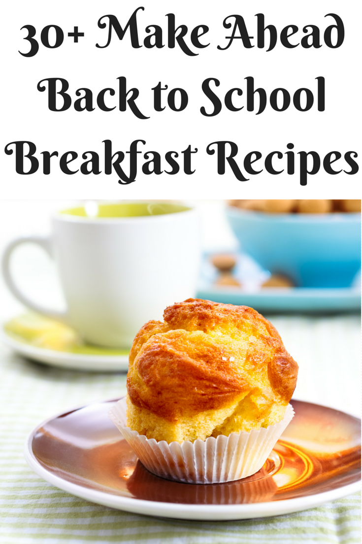 30+ Make Ahead Back to School Breakfast Recipes