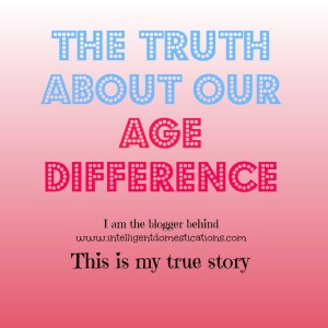 The-Truth-About-Our-Age-Difference.-My-story-at-intelligentdomestications.com_-1024x1024