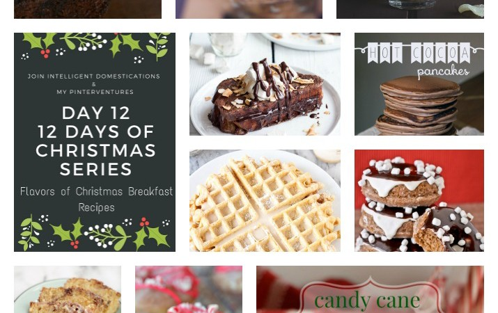 12 Days of Christmas – Flavors of Christmas Breakfast Recipes