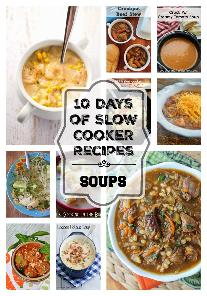 10 Days of Slow Cooker Recipes - Soups