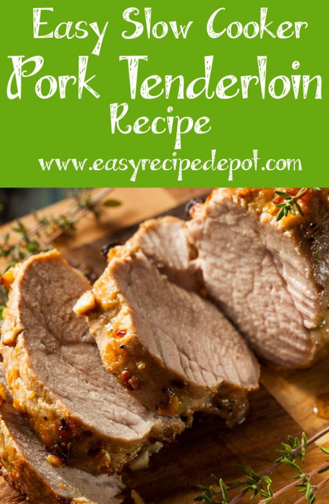 Easy Slow Cooker Pork Tenderloin