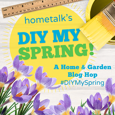 Hometalk's DIY MY Spring