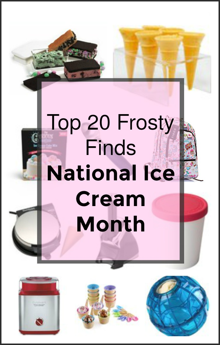 Top 20 Frosty Finds for National Ice Cream Month