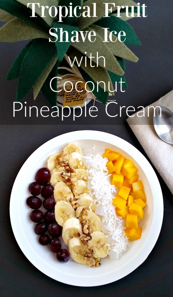 Tropical Fruit Shave Ice with Coconut Pineapple Cream