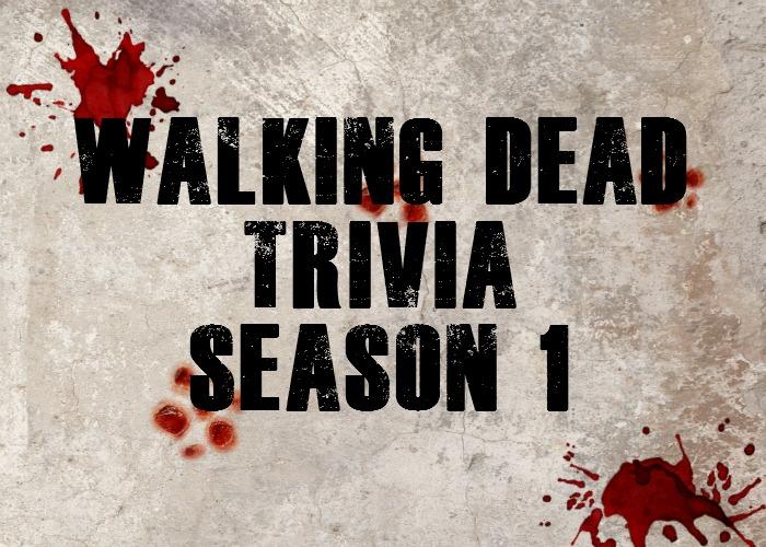 Walking Dead Trivia Season 1