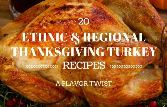 20 Ethnic & Regional Thanksgiving Turkey Recipes