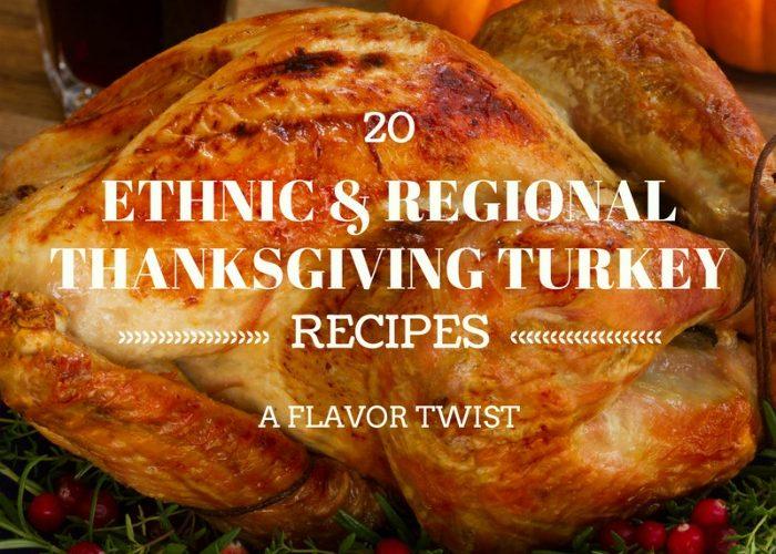 20 Ethnic & Regional Flavored Thanksgiving Turkey Recipes
