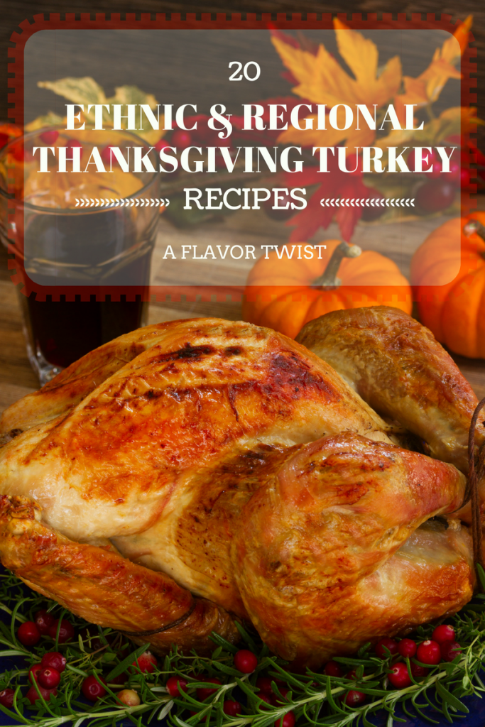20 Ethnic and Regional Thanksgiving Turkey Recipes