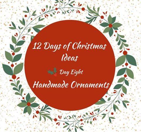 12 Days of Christmas Ideas – DIY Handmade Christmas Ornaments