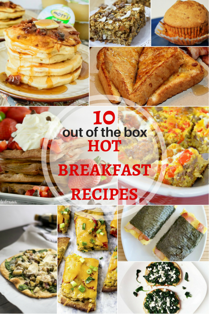 10 Out of the Box Hot Breakfast Recipes for February's Hot Breakfast Month