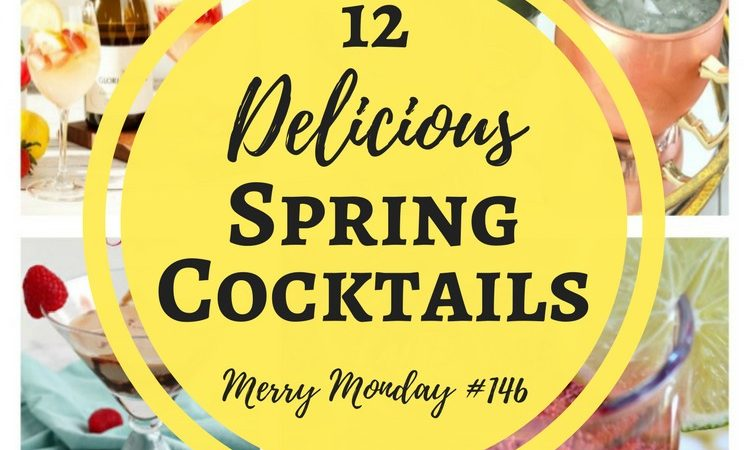 Delicious Spring Cocktail Recipes – Merry Monday Link Party #146