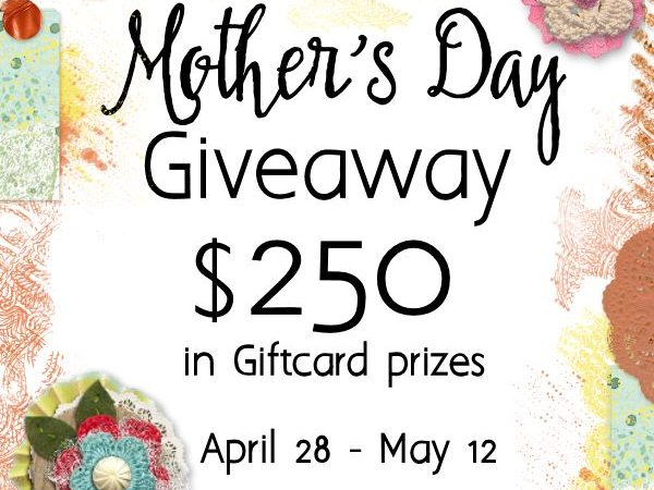 Mother's Day Giveaway – Enter to Win a $250 Giftcard