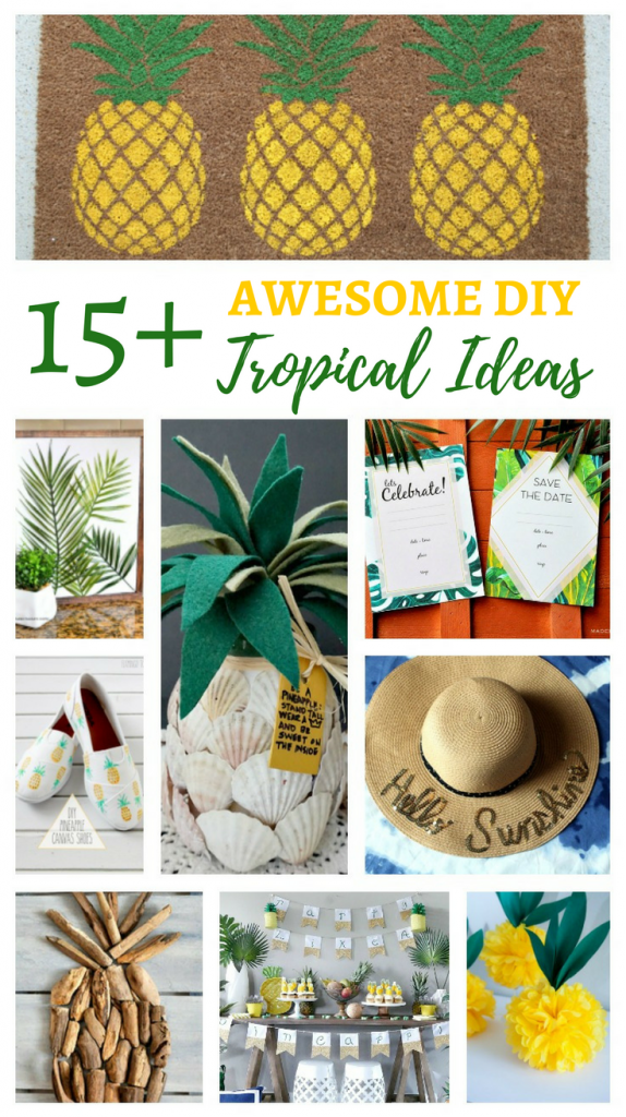 15+ Awesome DIY Tropical Ideas to try for the summer! Includes crafts, home decor, fashion, and more!
