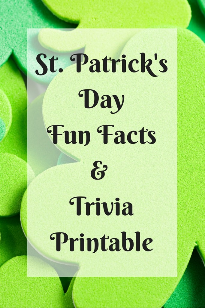 St  Patrick's Day Fun Facts and FREE Downloadable Trivia Printable