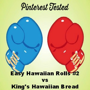 Pinterest Tested: Easy Hawaiian Rolls #2 vs King's Hawaiian Bread