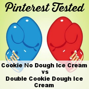 Pinterest Tested: Cookie No Dough Ice Cream vs Double Cookie Dough Ice Cream