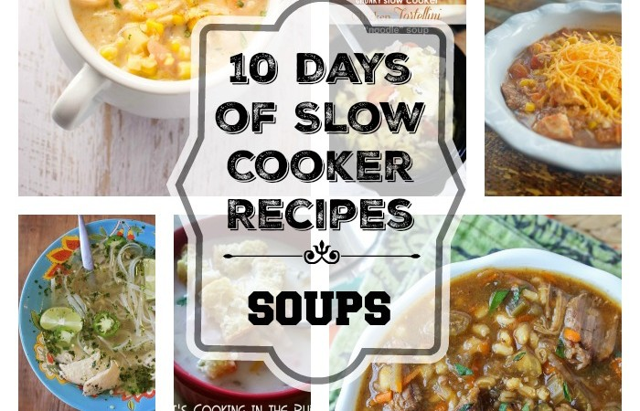10 Days of Slow Cooker Recipes – Soups