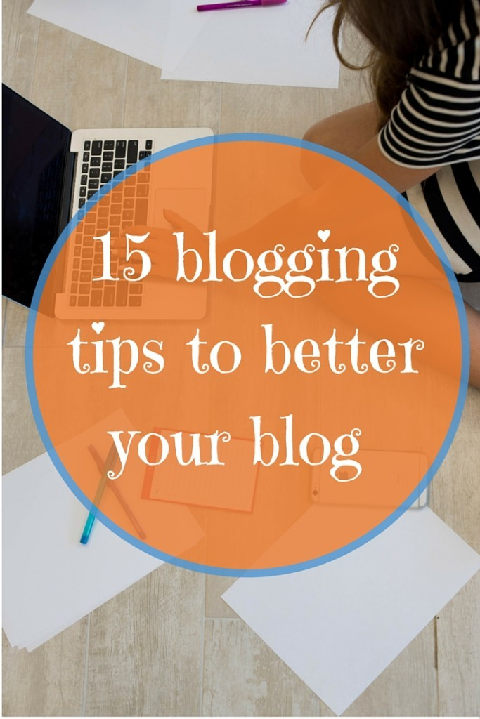 15-blogging-tips-to-better-your-blog-683x1024