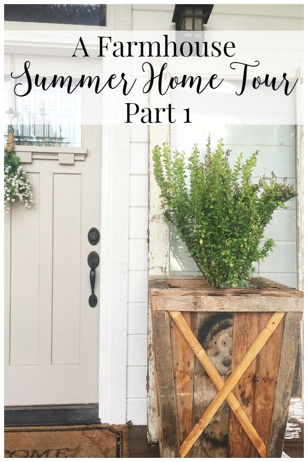 A Farmhouse Summer Home Tour Part 1