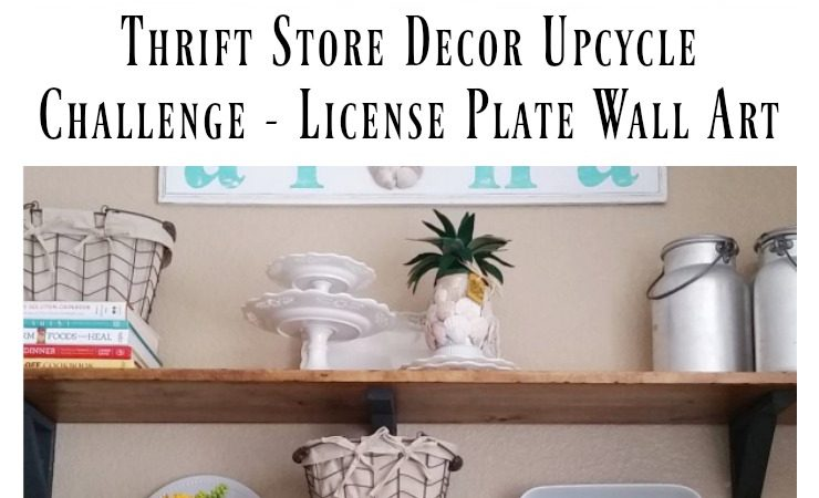 Thrift Store Decor Upcycle Challenge – License Plate Wall Art