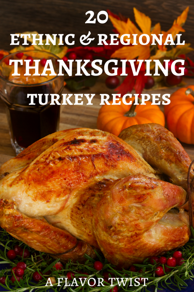 20 Ethnic and Regional Thanksgiving Turkey Recipes. Southern flavors, West Coast Vibes, Hawaiian Island Influences, and more!
