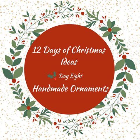 12 Days of Christmas Ideas - DIY Handmade Christmas Ornaments