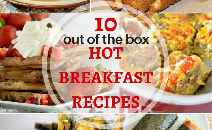 Out of the Box Hot Breakfast Recipes – February Hot Breakfast Month