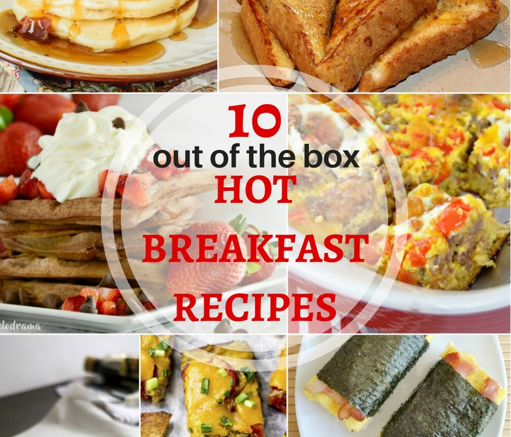 10 Out of the box hot breakfast recipes