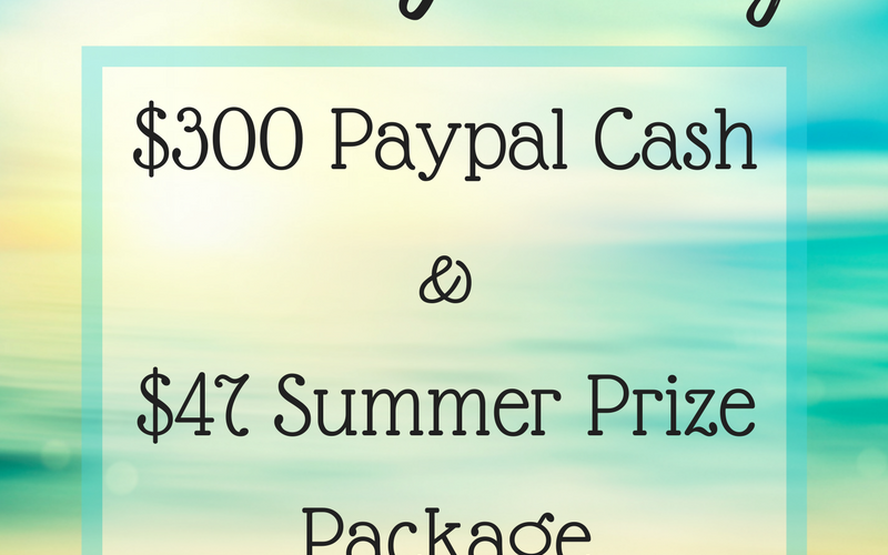 Summer Giveaway! $300 Paypal Cash + $47 Summer Prize Package