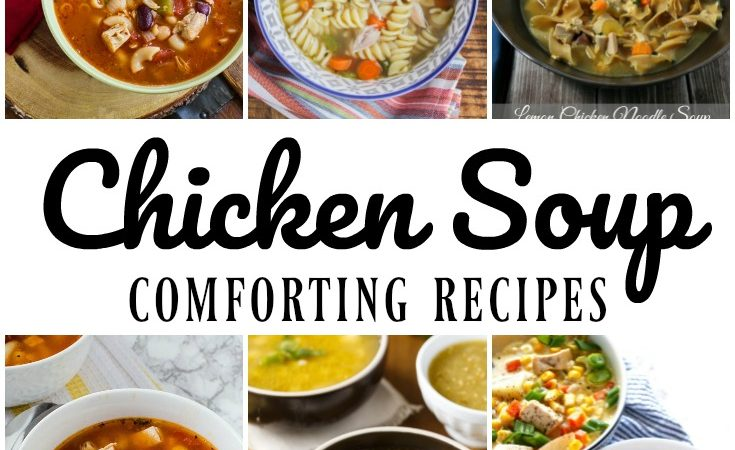 15 Comforting Chicken Soup Recipes – Merry Monday Link Party #178