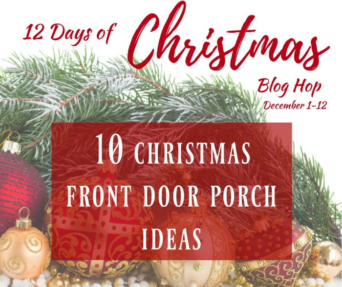12 Days Of Instagram Christmas Decors: 10 Christmas Front Door Decor Ideas