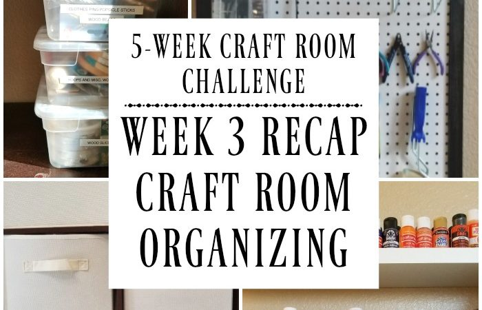Craft Room Organizing + Week 4 Decorating Goals