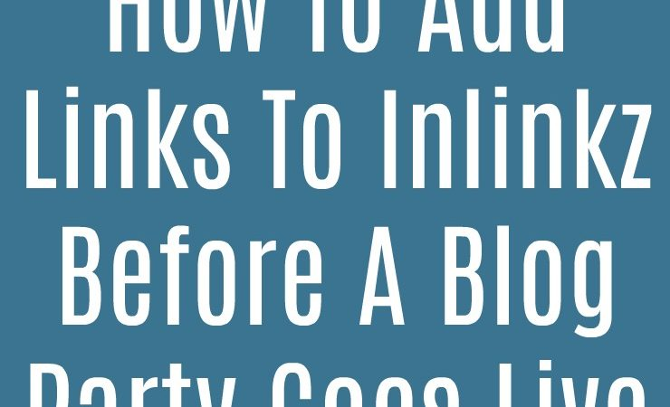 How to Add Links to Inlinkz Before It Goes Live