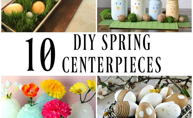 10 DIY Spring Centerpieces – Merry Monday Link Party #195