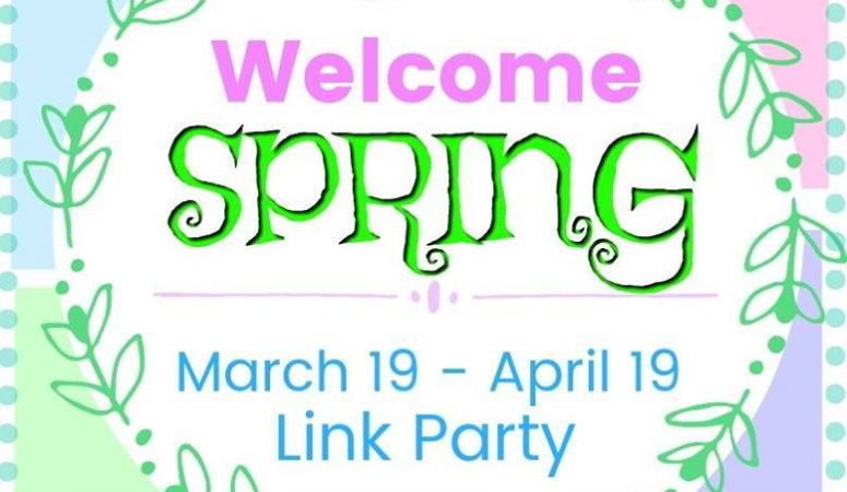 Welcome Spring Link Party – March 19 – April 19