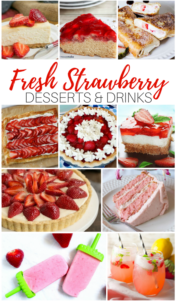 Fresh Strawberry Treats - Desserts and Drinks