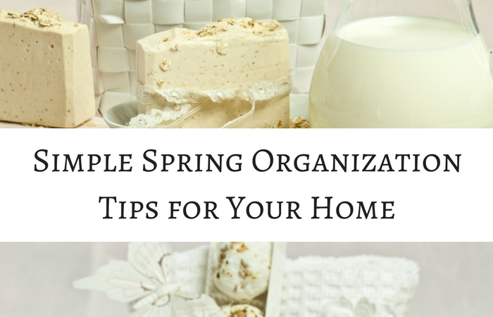 Simple Spring Organization Tips to Organize Your Home