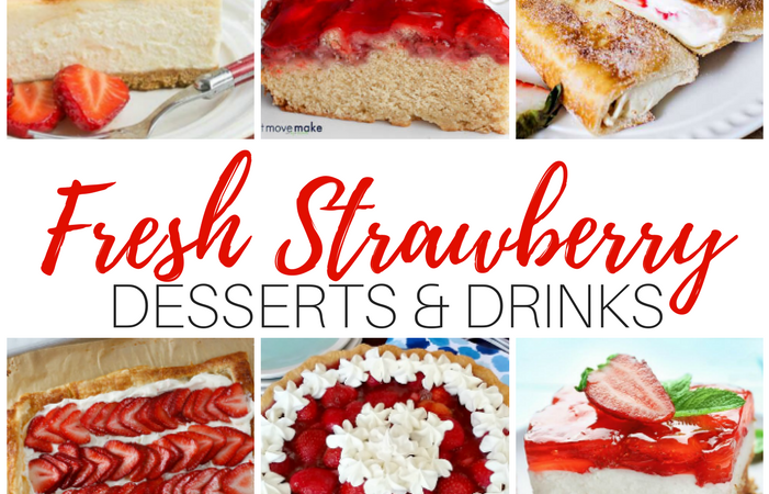 2018's Fresh Strawberry Treats – Desserts and Drinks