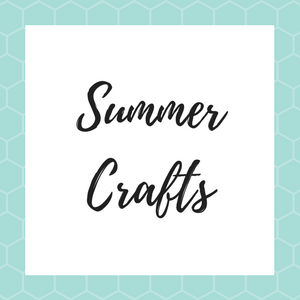 Summer Crafts – June to August