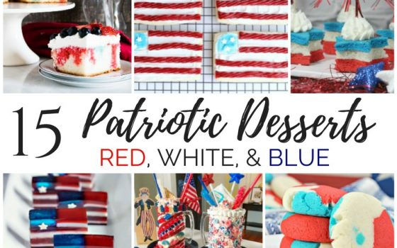 15 Patriotic Dessert Recipes – Red, White, & Blue