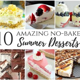 10 Amazing No-Bake Summer Desserts