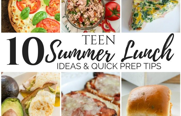 10+ Teen Summer Lunch Ideas & Quick Meal Prep Tips- MM #211