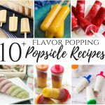 10+ Flavor Popping Popsicles – Merry Monday #212