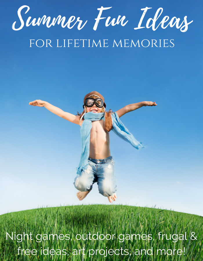 Summer Fun Ideas for Lifetime Memories - outdoor games, night games, free & frugal games, and more!
