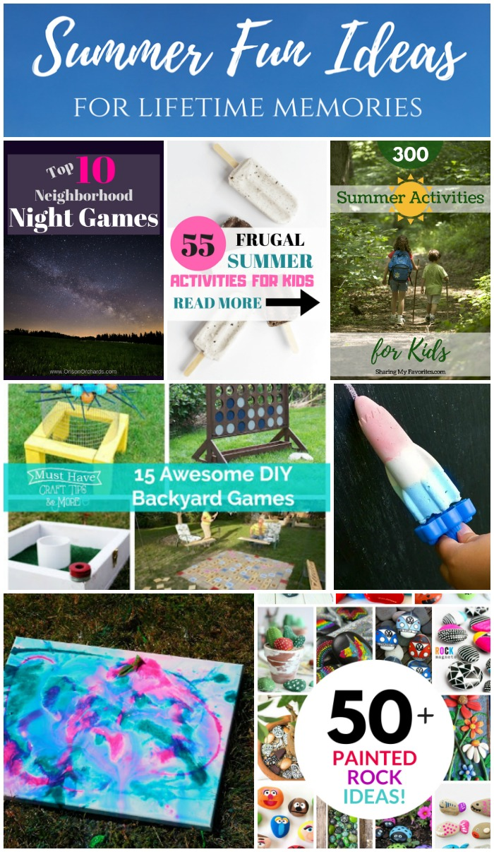 Summer fun ideas for lifetime memories - night games, frugal ideas, DIY backyard games, art projects, and more!