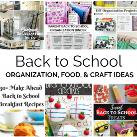 Back to School Organization, Food, and Crafts